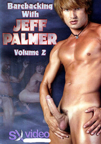 Barebacking With Jeff Palmer vol.2