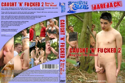 Caught 'n' Fucked - part 2 - Boys In The Wood