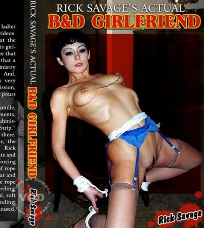 Rick Savages Actual B&D Girlfriend