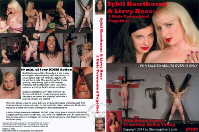 Sybil Hawthorne & Livvy Rose: Two Girls Tormented Together (2011 / DVDRip) cover