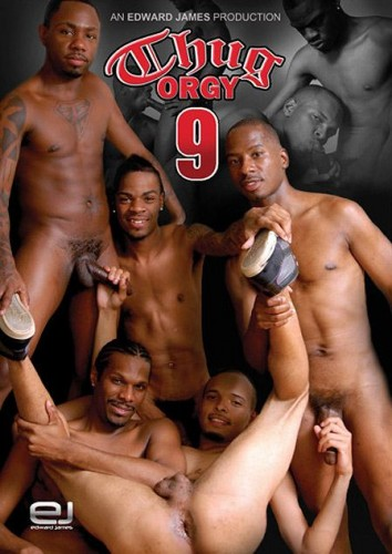 Thug orgy 9 (Edward James Productions - 2012) DVDRip cover