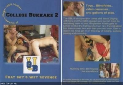 College Bukkake - part 2 - Frat Boy's Wet Revenge