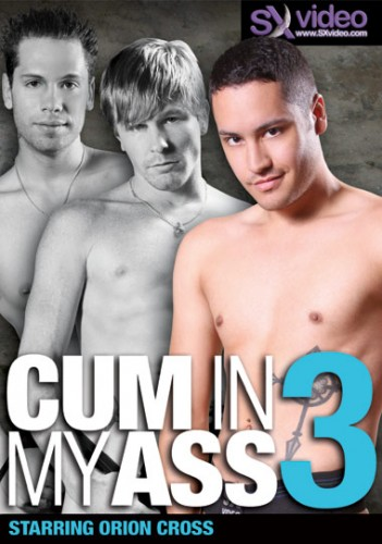 Bareback Cum In My Ass Vol. 3 - Orion Cross, Lito Cruz, Zack O'Mally