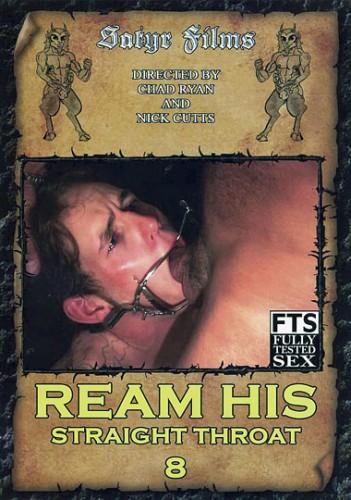 Ream His Straight Throat 8