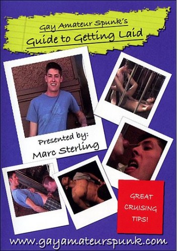 Gay Amateur Spunk's Guide To Getting Laid