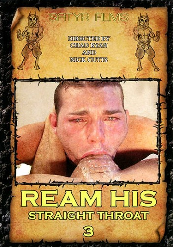 Satyr Films – Ream His Straight Throat 3 (2007)