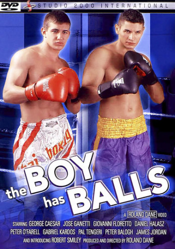 The Boy Has Balls - Jose Ganatti, George Caeser, Giovanni Floretto
