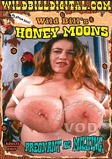 Wild Bill's Honey Moons - Pregnant & Milking (2010) DVDRip cover