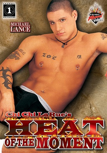 Heat Of The Moment (Chi Chi LaRue / Channel 1 Releasing, Rascal Video) cover