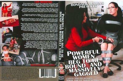 Powerful Women Beg To Be Bound And Massively Gagged BD 2011