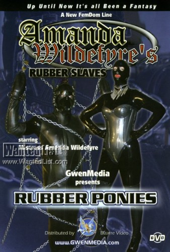 Amanda Wildefyre's - Rubber Slaves: Rubber Ponies (2002) DVDRip cover