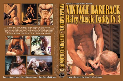 Vintage Bareback- Hairy Muscle Daddy Part 3