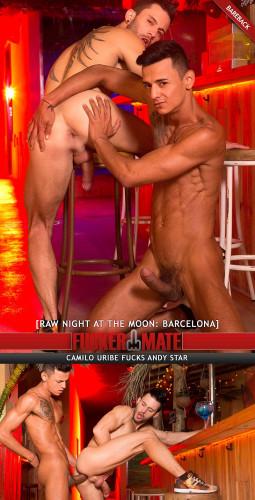 FuckerMate - Raw Night At The Moon - Barcelona - Andy Star and Camilo Uribe
