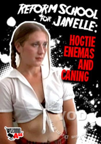 Reform School For Janelle - Hogtie Enemas And Caning cover